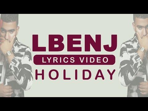 Lbenj - Holiday (Video Lyrics) // الكلمات