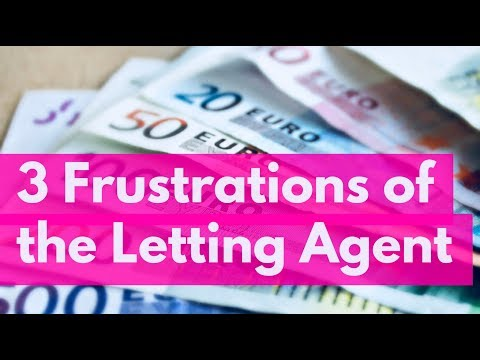 What are the 3 biggest frustrations of a lettings agent?