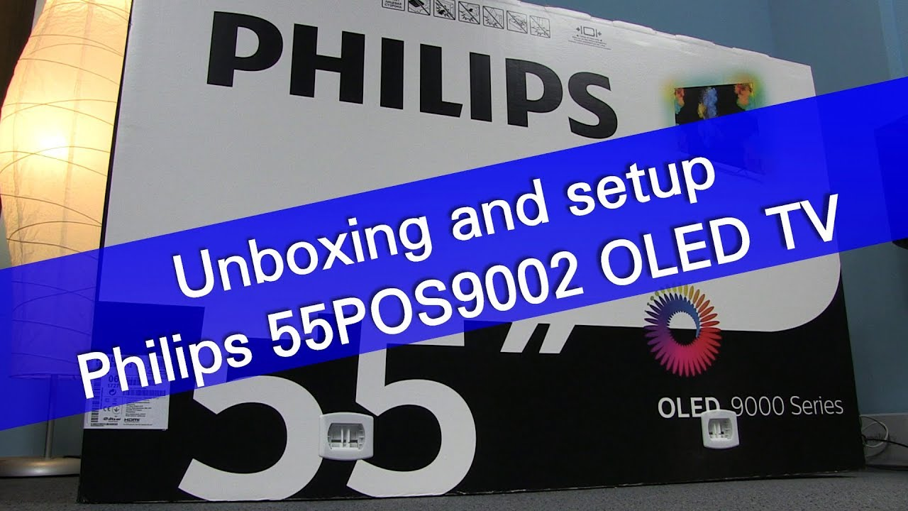 philips 55pos9002 4k uhd oled tv unboxing and setup youtube. Black Bedroom Furniture Sets. Home Design Ideas