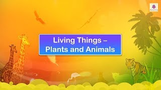 Living Things – Plants and Animals | Science Video For Kids | Periwinkle