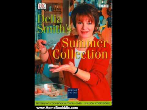 Home Book Summary: Delia Smiths Summer Collection by Delia Smith, Peter Knab