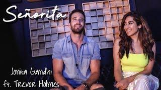 Señorita [Shawn Mendes & Camila Cabello] - Jonita Gandhi ft. Trevor Holmes, Sanjoy & Russell Ali