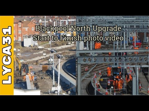 Blackpool North electrification process start to finish