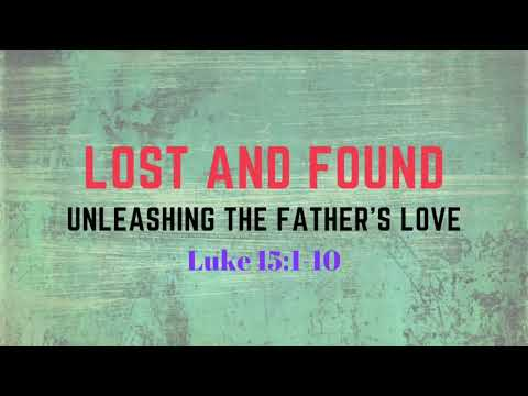 Lost, Found and Rejoice: Unleashing the Father's Love The Parable of the Lost Sheep