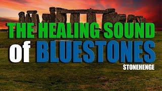 Sound Healing for Body - Stonehenge Bluestones