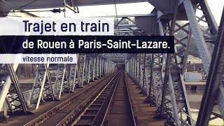 Trajet en train de Rouen à Paris-Saint-Lazare (vitesse normale)