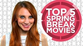 Movies With Meg - Top 5 Spring Break Movies HD
