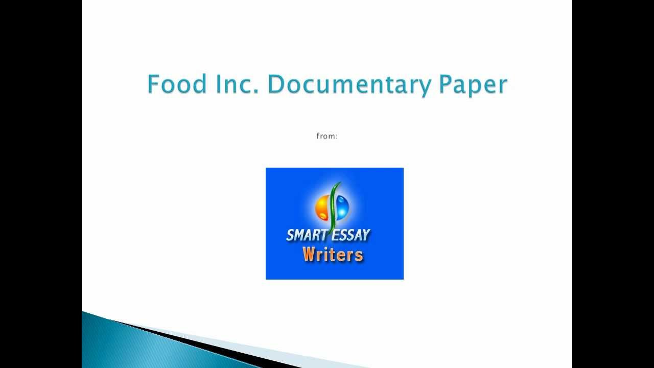 "food inc movie essay papers What do you know about the ""food"" you are consumingin his documentary, food inc to documentary analysis: food inc critical essay that's."