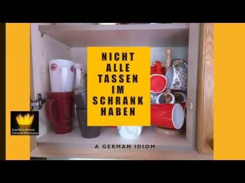 Nicht alle Tassen im Schrank haben - a German idiom