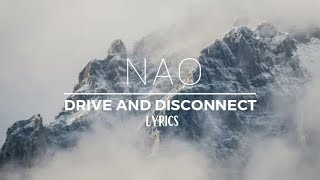 NAO - Drive and Disconnect  Lyrics