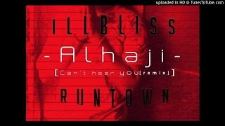 iLLbliss ft Runtown - Alhaji (Can