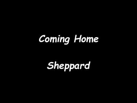 Sheppard - Coming Home (Lyrics)