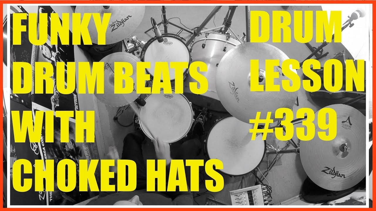 Funky Drum Beats With Choked Hi Hats - Drum Lesson #339