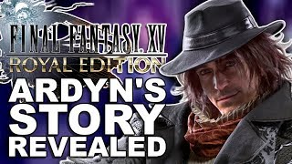 Ardyn's Story Finally Explained in FFXV: Royal Edition