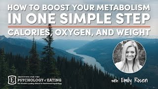 How to Boost Your Metabolism in One Simple Step - Calories, Oxygen and Weight with Emily Rosen