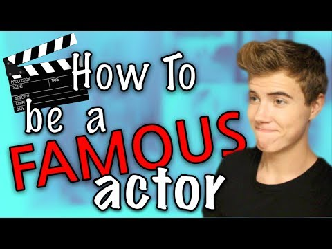 How To Be A Famous Actor