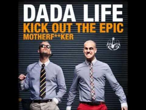 Dada Life - Kick Out The Epic Motherfucker (Vocal Radio Edit)