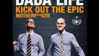 Dada Life - Kick Out The Epic Motherfucker (Vocal Radio Edit)