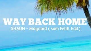 SHAUN – Way Back Home (feat. Conor Maynard) [Sam Feldt Edit] (Official Lyric Video)