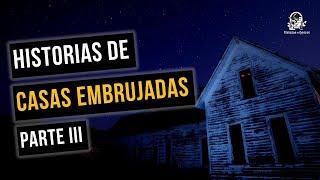 CASAS EMBRUJADAS III HISTORIAS DE TERROR