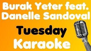 Burak Yeter - Tuesday (feat. Danelle Sandoval) - Karaoke