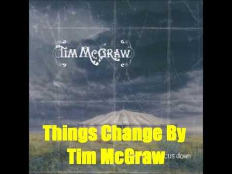 Things Change By Tim McGraw *Lyrics in description*