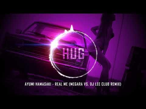 Ayumi Hamasaki - Real Me (Megara vs. DJ Lee Club Remix)