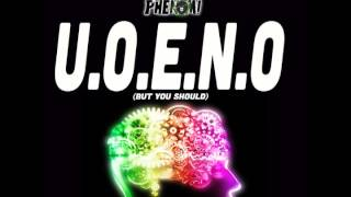 Irv Da PHENOM! - U.O.E.N.O (but you should)