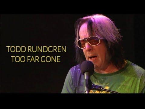 Todd Rundgren - Too Far Gone  live