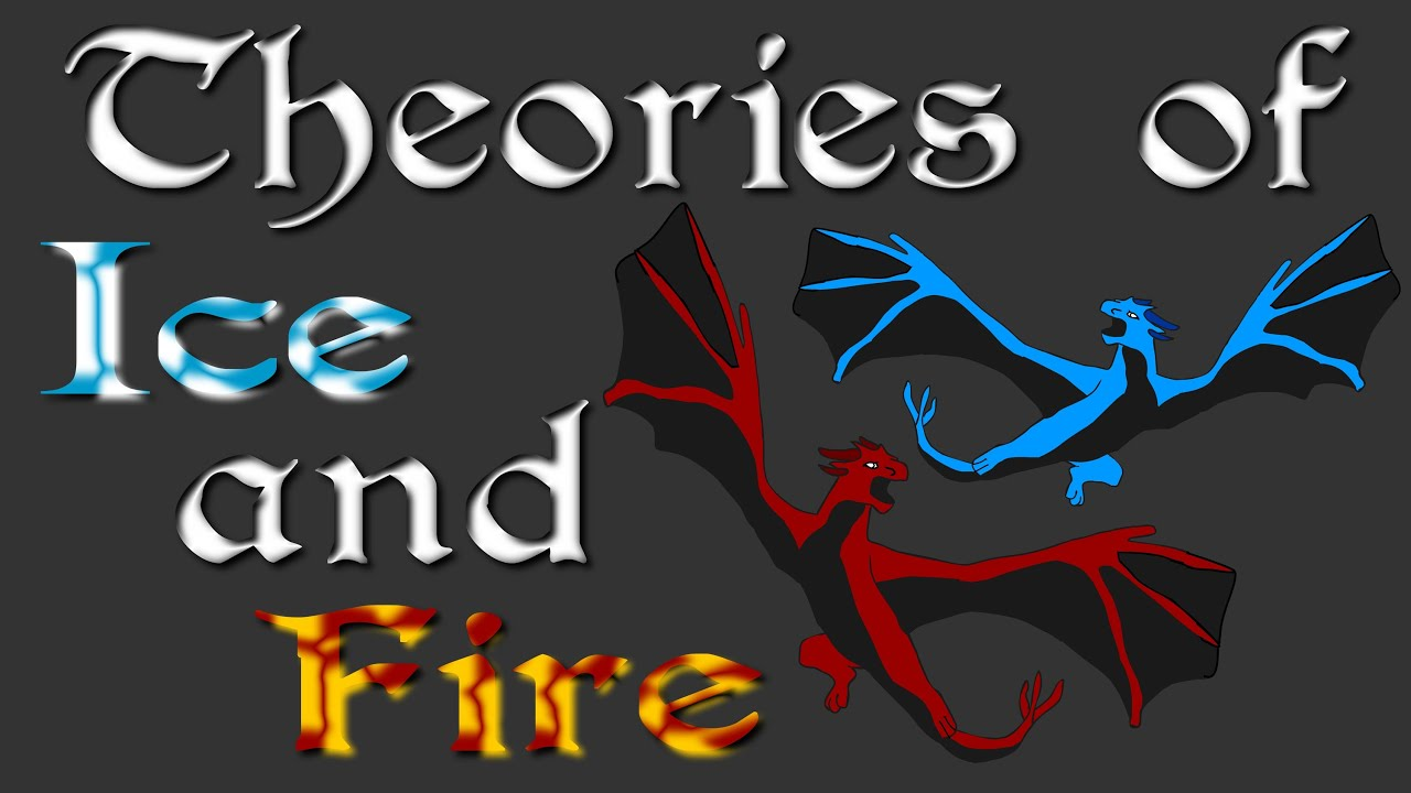 theories of ice and fire part book spoilers theories of ice and fire part 1 book spoilers