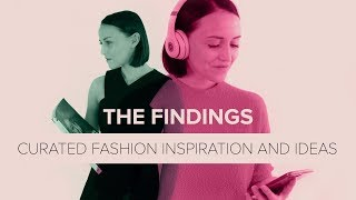 The Findings Ep.2: a curated list of fashion ideas and inspiration.