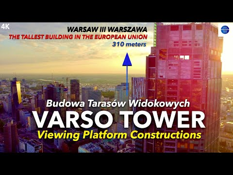 VARSO TOWER I Viewing Platforms Construction I Warsaw I Warszawa I Budowa Tarasów Widokowych I 4K