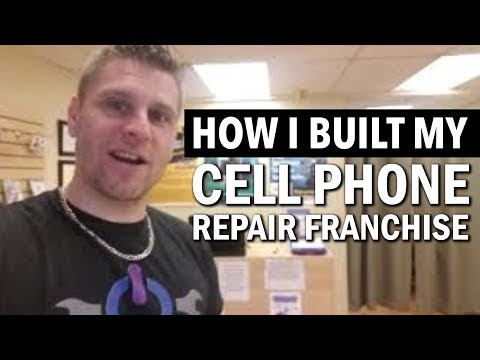 How I Built My Cell Phone Repair Franchise
