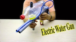 How to Make a Electric Water Gun - Simple and Very Powerful - Fun Summer life hack 2017