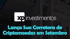 XP Investimentos Lança Sua Corretora de Criptomoedas em Setembro