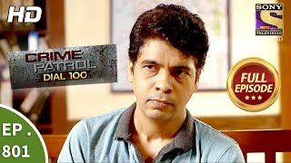 Crime Patrol Dial 100 - Ep 801 - Full Episode  - 18th June, 2018