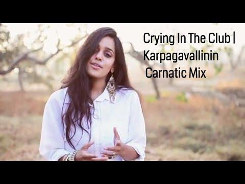 Camila Cabello-Crying In The Club | Karpagavalli Nin Carnatic Mix | Sweta Subramanian | Mashup Cover