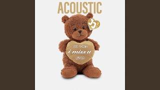 i miss u (Acoustic)