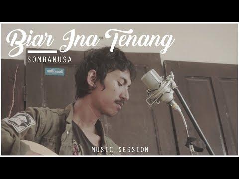 Biar Ina Tenang - Sombanusa #MusicSession