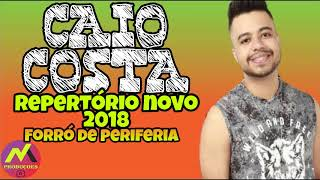 CAIO COSTA - FORRÓ DE PERIFERIA - REPERTÓRIO 2018
