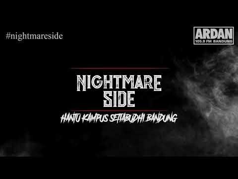 HANTU KAMPUS SETIABUDHI BANDUNG (NIGHTMARE SIDE OFFICIAL 2018) - ARDAN RADIO