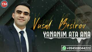 Vusal Besirov - Yananim Ata Ana 2020 (Super Bir Mahni)