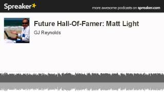 Future Hall-Of-Famer: Matt Light (made with Spreaker)