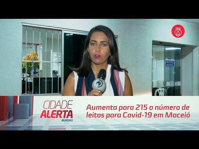 Aumenta para 215 o número de leitos para Covid-19 em Maceió