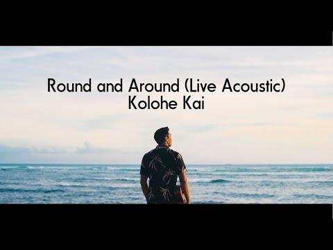 Round And Around (Live Acoustic) - Kolohe Kai