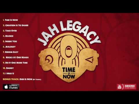 Jah Legacy - Time Is Now [Full Album]
