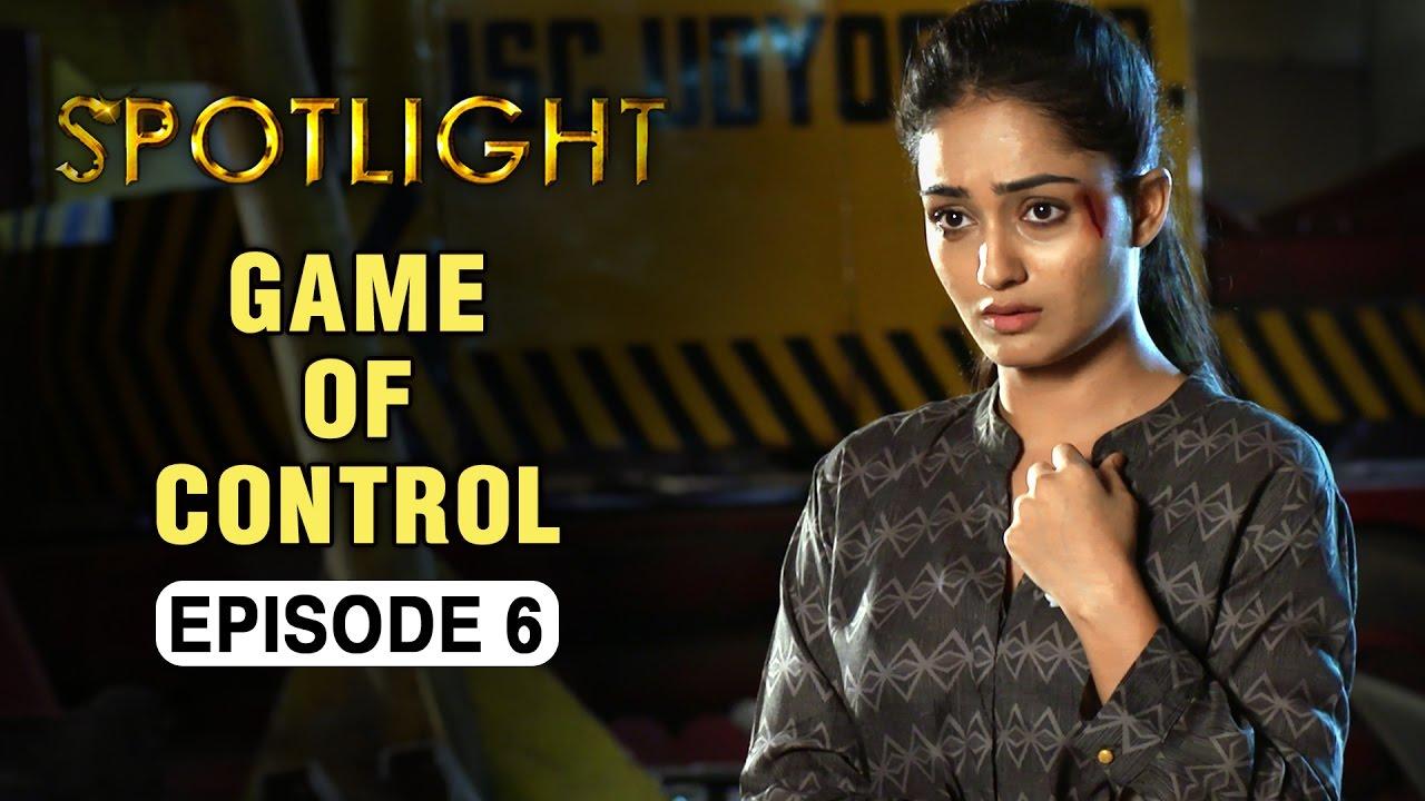 Spotlight   Episode 6 - 'Game Of Control'   Tridha Choudhury   A Web Series  By Vikram Bhatt