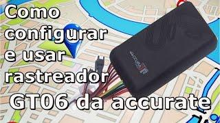 COMO CONFIGURAR E USAR RASTREADOR GT06 DA ACCURATE