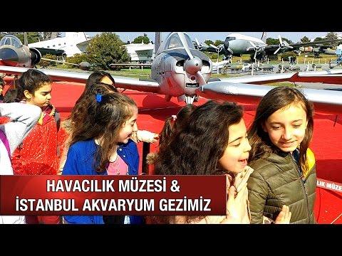 Havacılık Müzesi & İstanbul Akvaryum Gezimiz