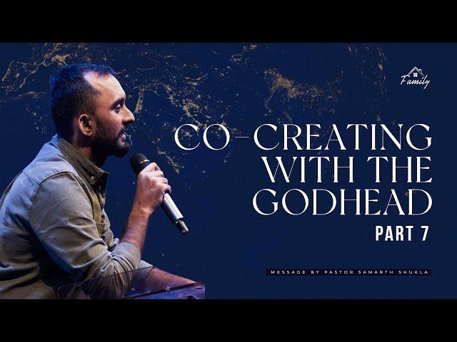 Co-Creating With The Godhead (Part 7) | Ps. Samarth Shukla | Folj Church